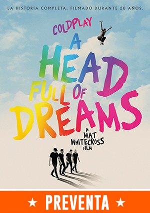 COLDPLAY: A HEAD FULL OF DREAMS - 2D Subtitulada